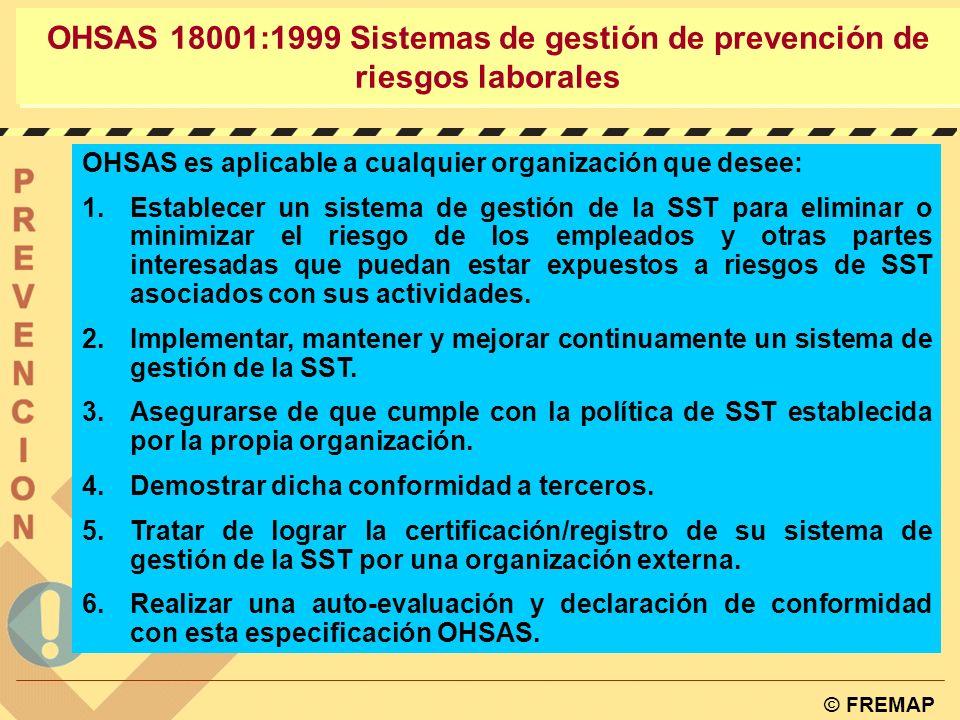 © FREMAP OHSAS 18001:1999 Sistemas de gestión de prevención de riesgos laborales