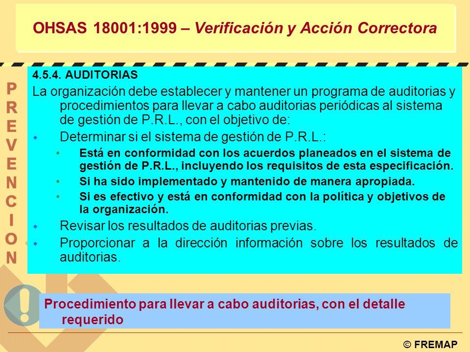 © FREMAP OHSAS 18001:1999 – Verificación y Acción Correctora 4.5.3. REGISTROS Y GESTIÓN DE REGISTROS. La organización debe establecer y mantener proce