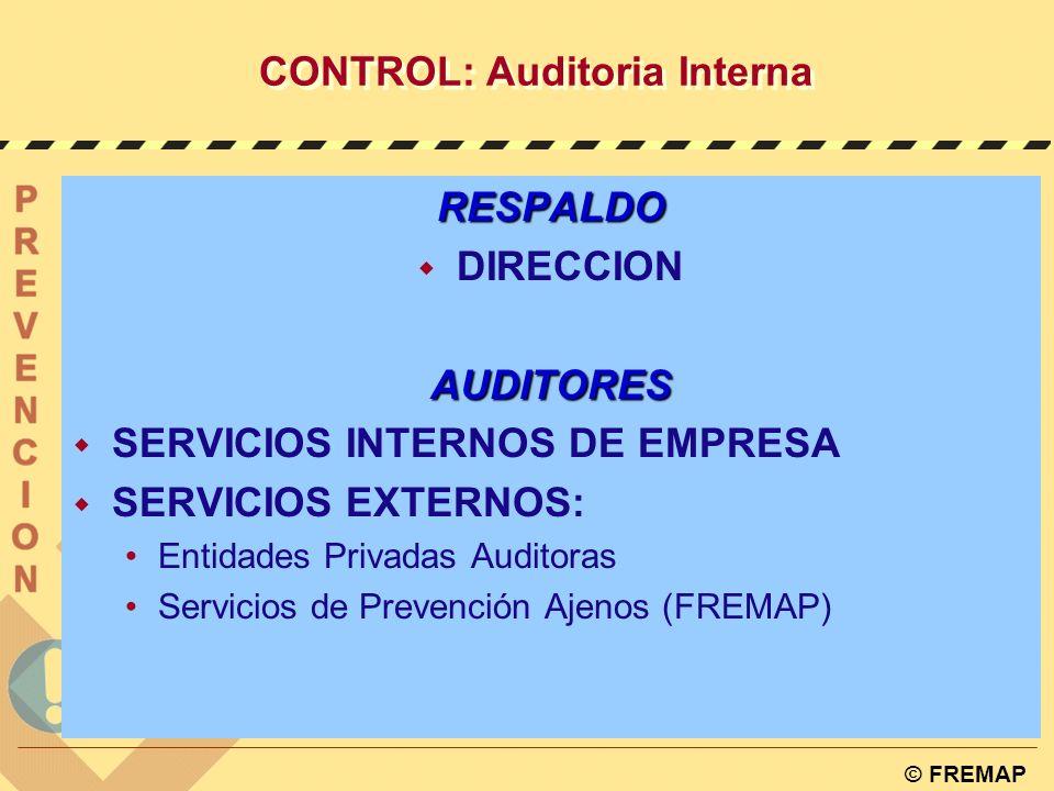 © FREMAP CONTROL: Auditoria Legal CONTENIDO: Valorar la integración de la prevención en el sistema general de gestión de la empresa, tanto en el conju