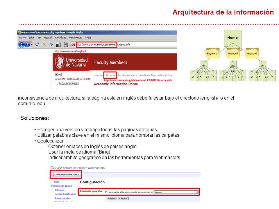 inconsistencia de arquitectura, si la página está en inglés debería estar bajo el directorio /english/ o en el dominio.edu Soluciones: Escoger una ver