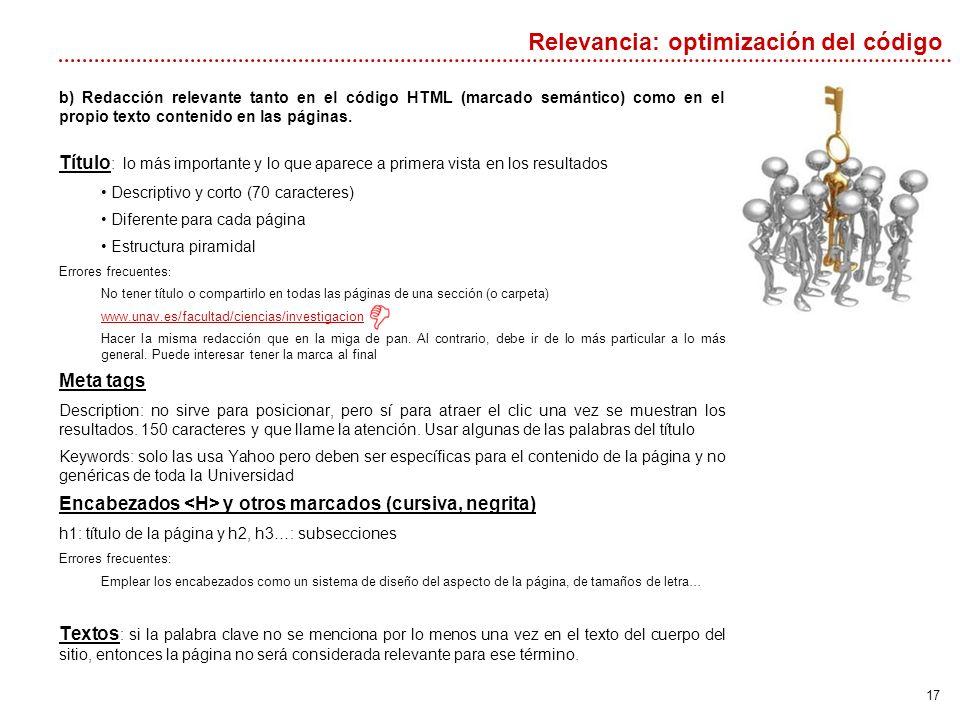 17 b) Redacción relevante tanto en el código HTML (marcado semántico) como en el propio texto contenido en las páginas. Título : lo más importante y l