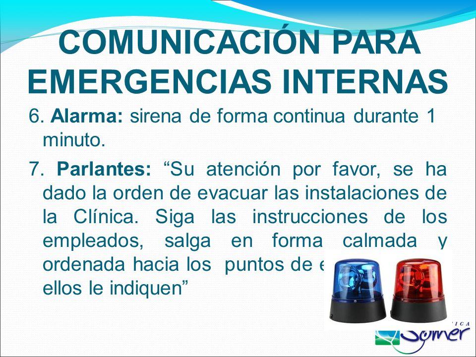 COMUNICACIÓN PARA EMERGENCIAS INTERNAS 1. Detectar la emergencia. 2. Informar al número 144 3. Alerta: se activa sirena intermitente durante 30 segund