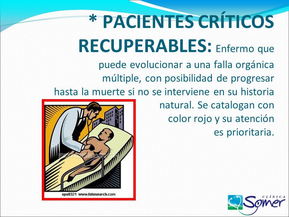 DEFINAMOS… * TRIAGE: Es el área donde se lleva a cabo la selección y clasificación de los pacientes basándose en las prioridades de atención, privileg