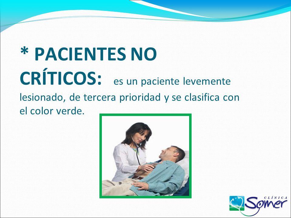 * PACIENTES CRÍTICOS DIFERIBLES: es un paciente cuya atención es de segunda prioridad debido a que su estado no causa la muerte inmediata y se clasifi
