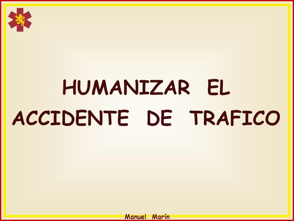 Manuel Marín HUMANIZAR EL ACCIDENTE DE TRAFICO