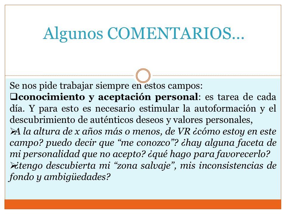 COMENTARIOS… Se nos pide: trabajar para adquirir un equilibrio humano: identidad personal, integración social y maduración afectiva.