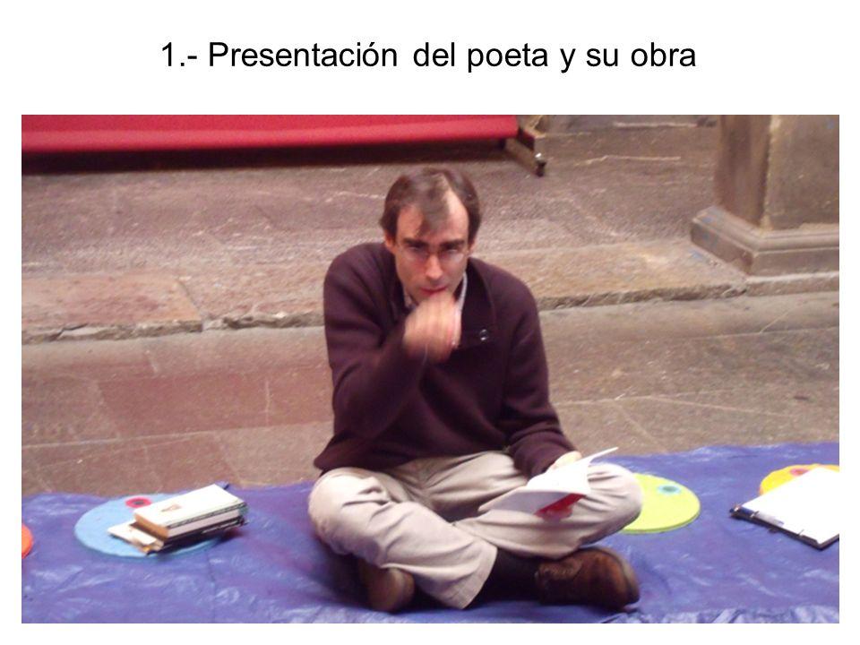 1.- Presentación del poeta y su obra