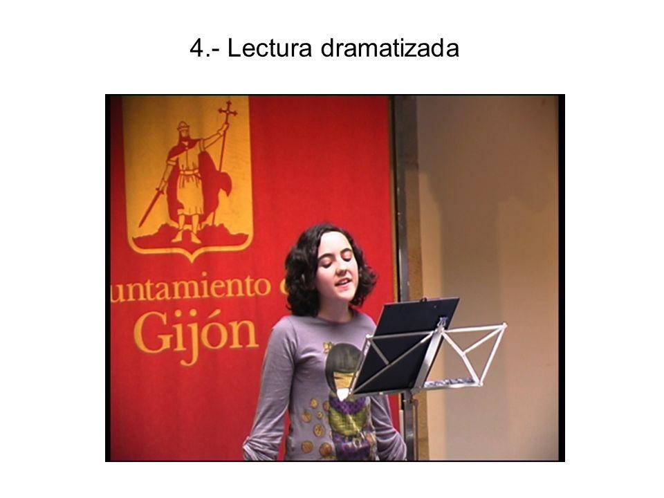 4.- Lectura dramatizada