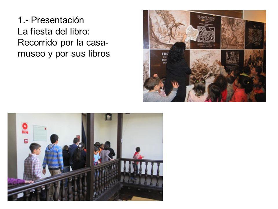 1.- Presentación La fiesta del libro: Recorrido por la casa- museo y por sus libros