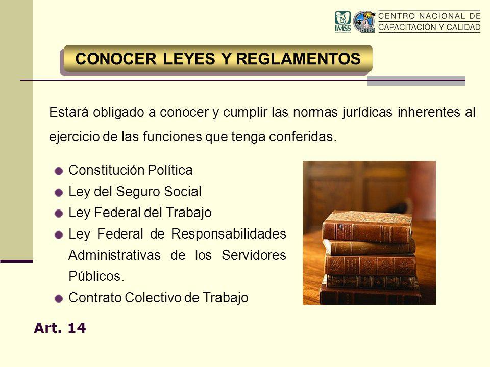 Estará obligado a conocer y cumplir las normas jurídicas inherentes al ejercicio de las funciones que tenga conferidas. Art. 14 Constitución Política