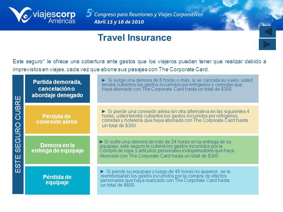 Este seguro* le ofrece una cobertura ante gastos que los viajeros puedan tener que realizar debido a imprevistos en viajes, cada vez que abone sus pas
