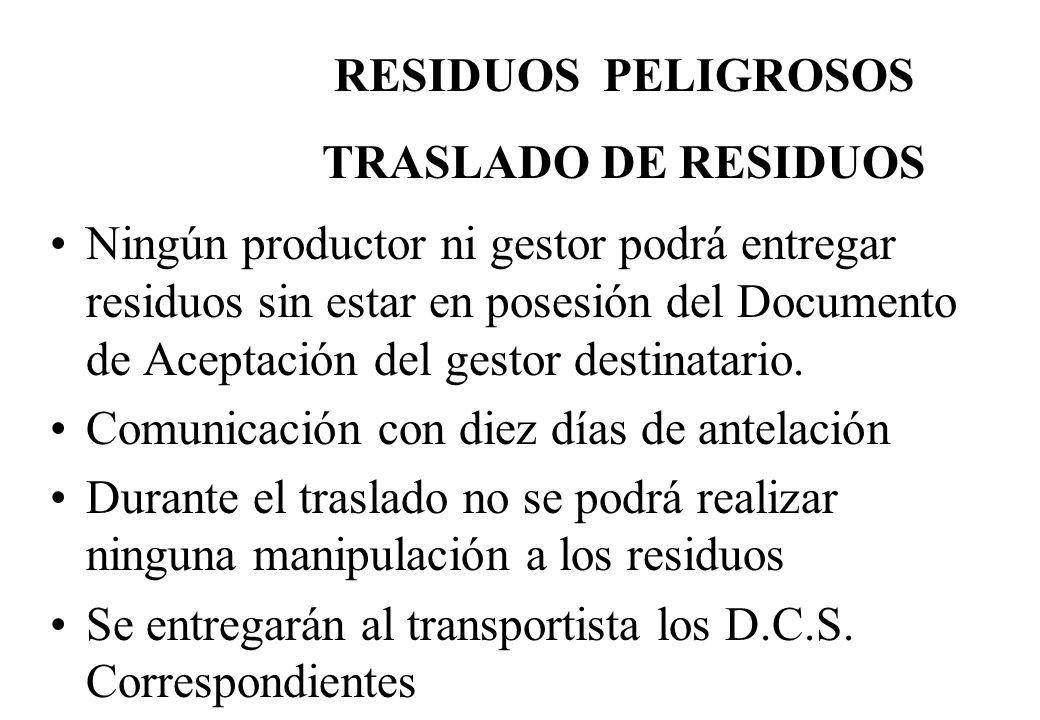 Ningún productor ni gestor podrá entregar residuos sin estar en posesión del Documento de Aceptación del gestor destinatario. Comunicación con diez dí
