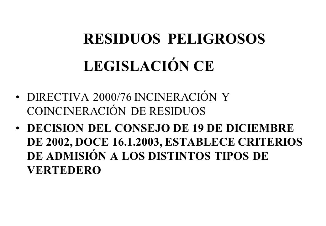 DIRECTIVA 2000/76 INCINERACIÓN Y COINCINERACIÓN DE RESIDUOS DECISION DEL CONSEJO DE 19 DE DICIEMBRE DE 2002, DOCE 16.1.2003, ESTABLECE CRITERIOS DE AD