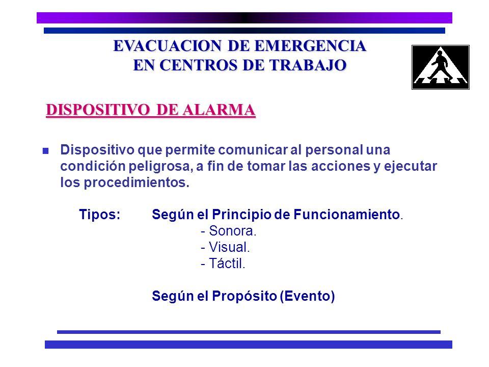 EVACUACION DE EMERGENCIA EN CENTROS DE TRABAJO n Estado declarado con el fin de tomar acciones concretas, para el control de la emergencia. ALERTA n P