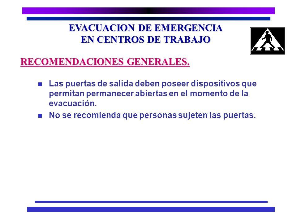EVACUACION DE EMERGENCIA EN CENTROS DE TRABAJO n Debe disponerse por lo menos de dos salidas alternas. n Las escaleras deben estar provistas de pasama