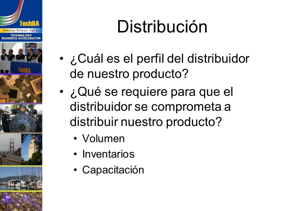 Distribución ¿Cuál es el perfil del distribuidor de nuestro producto? ¿Qué se requiere para que el distribuidor se comprometa a distribuir nuestro pro
