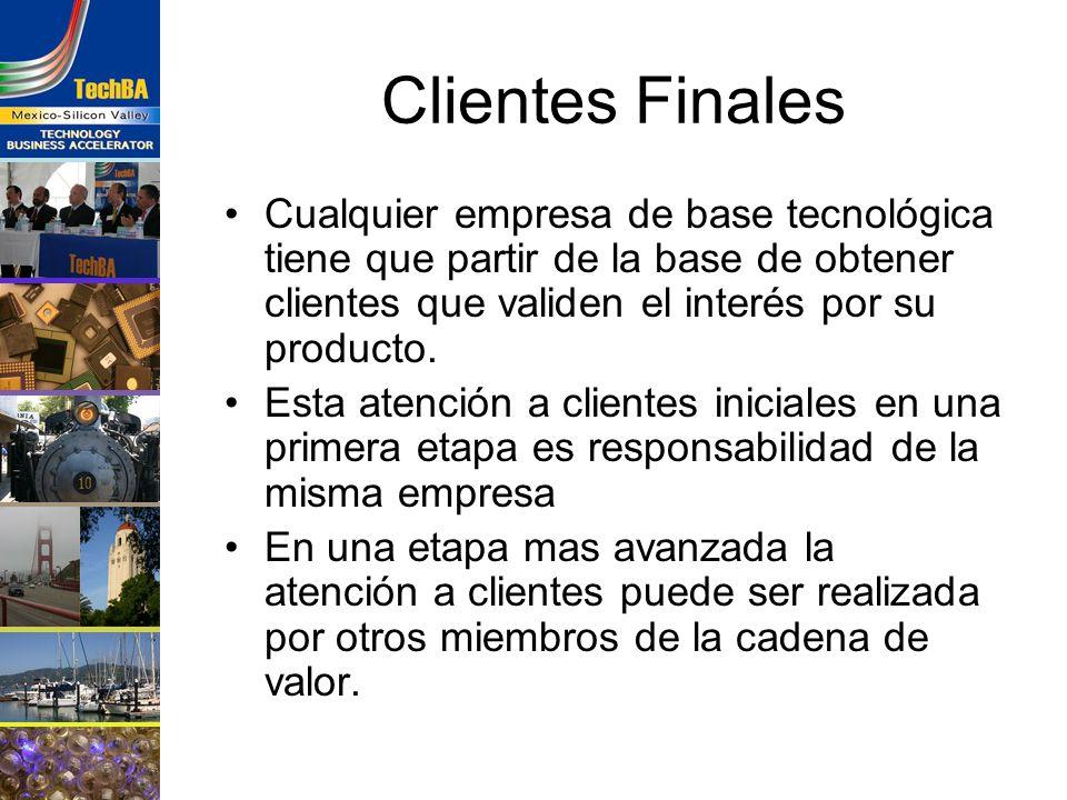 Clientes Finales Cualquier empresa de base tecnológica tiene que partir de la base de obtener clientes que validen el interés por su producto. Esta at