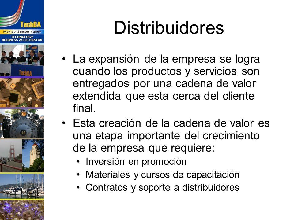 Distribuidores La expansión de la empresa se logra cuando los productos y servicios son entregados por una cadena de valor extendida que esta cerca de