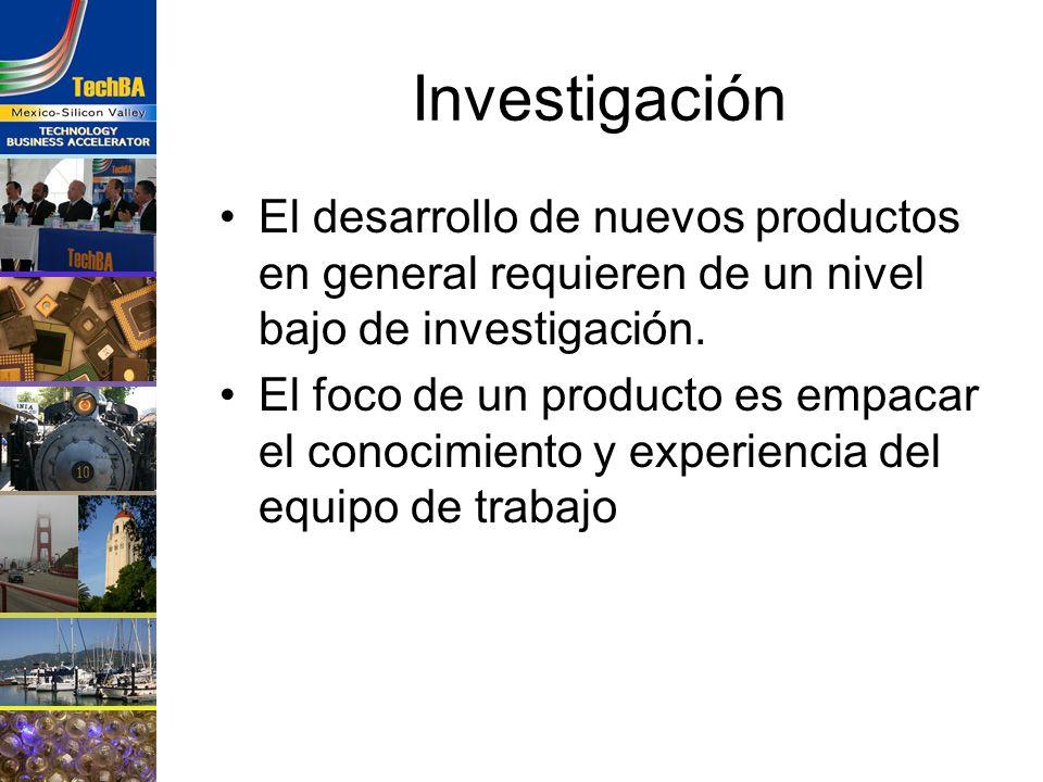 Investigación El desarrollo de nuevos productos en general requieren de un nivel bajo de investigación. El foco de un producto es empacar el conocimie