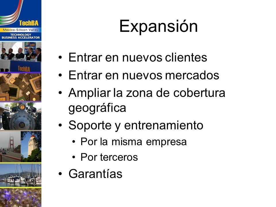 Expansión Entrar en nuevos clientes Entrar en nuevos mercados Ampliar la zona de cobertura geográfica Soporte y entrenamiento Por la misma empresa Por
