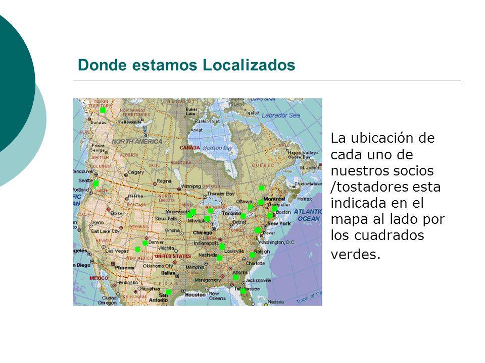 Donde estamos Localizados La ubicación de cada uno de nuestros socios /tostadores esta indicada en el mapa al lado por los cuadrados verdes.