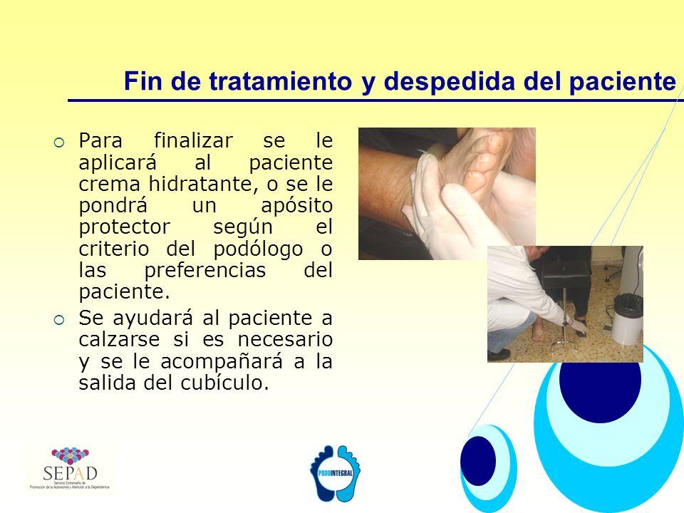 Fin de tratamiento y despedida del paciente Para finalizar se le aplicará al paciente crema hidratante, o se le pondrá un apósito protector según el c