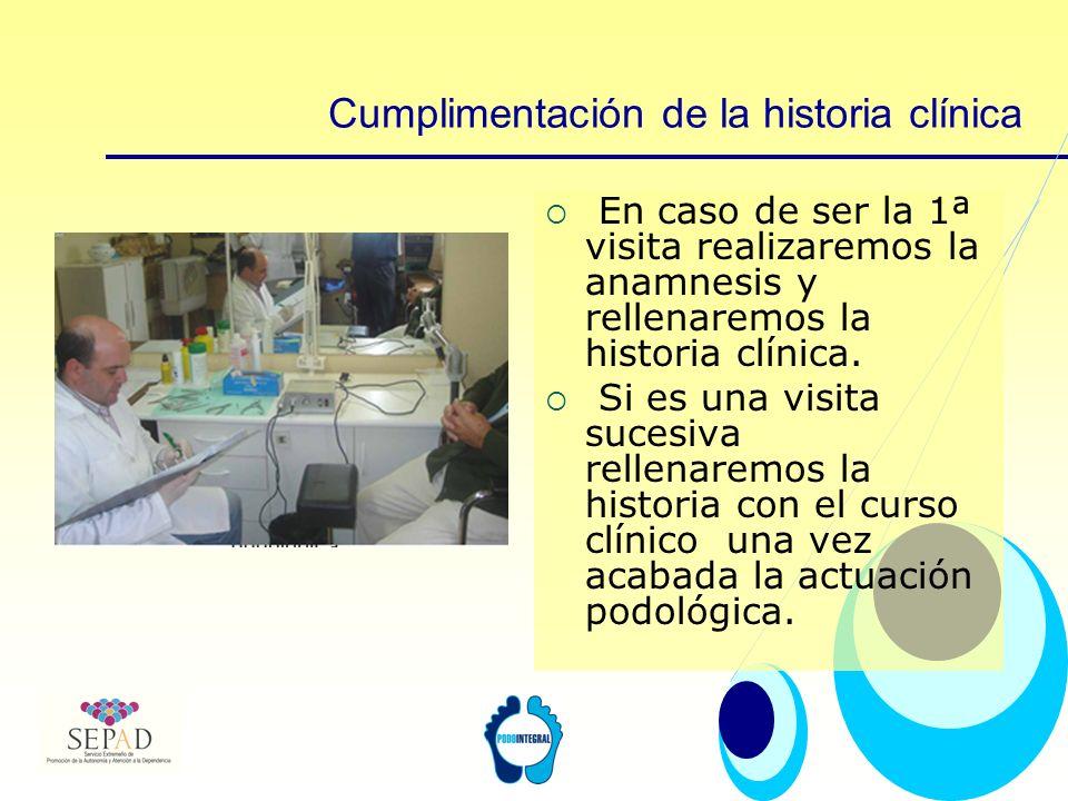 Cumplimentación de la historia clínica En caso de ser la 1ª visita realizaremos la anamnesis y rellenaremos la historia clínica. Si es una visita suce