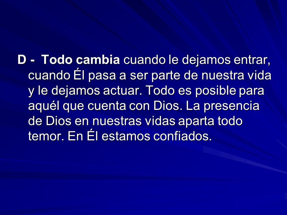 CONCLUSIÓN Tenemos la seguridad de saber que nada nos pasa en esta vida sin el conocimiento y cuidado de Dios.
