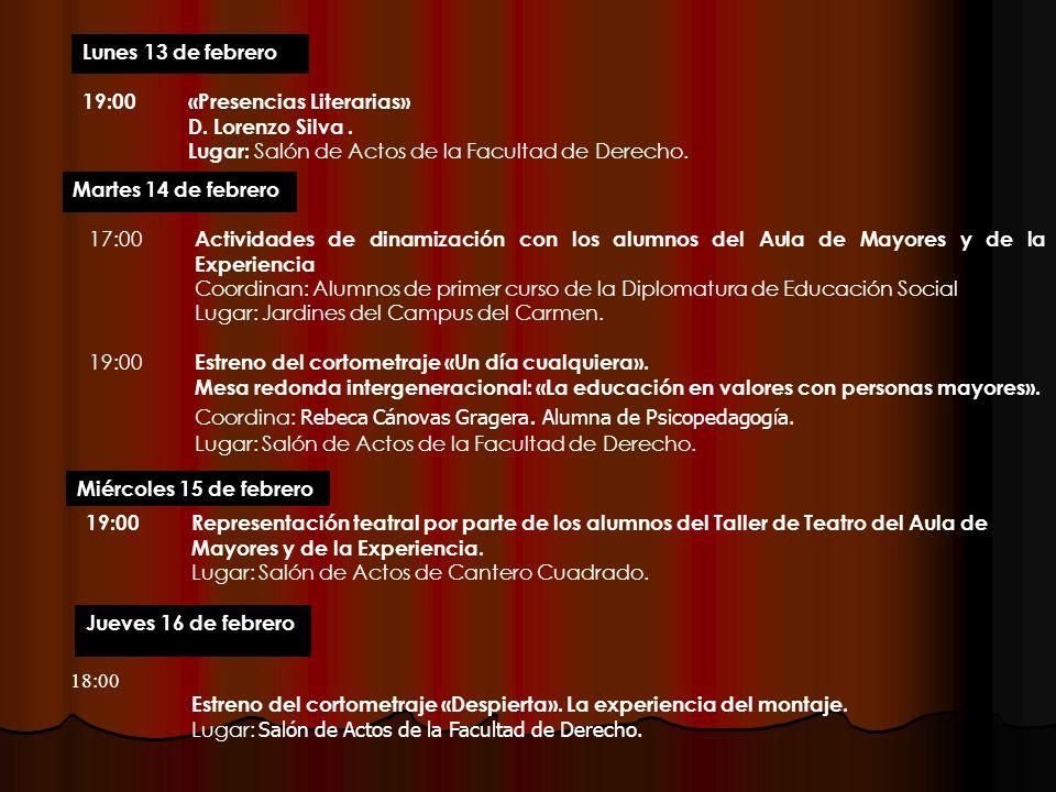 19:00«Presencias Literarias» D. Lorenzo Silva. Lugar: Salón de Actos de la Facultad de Derecho. Lunes 13 de febrero 17:00 Actividades de dinamización