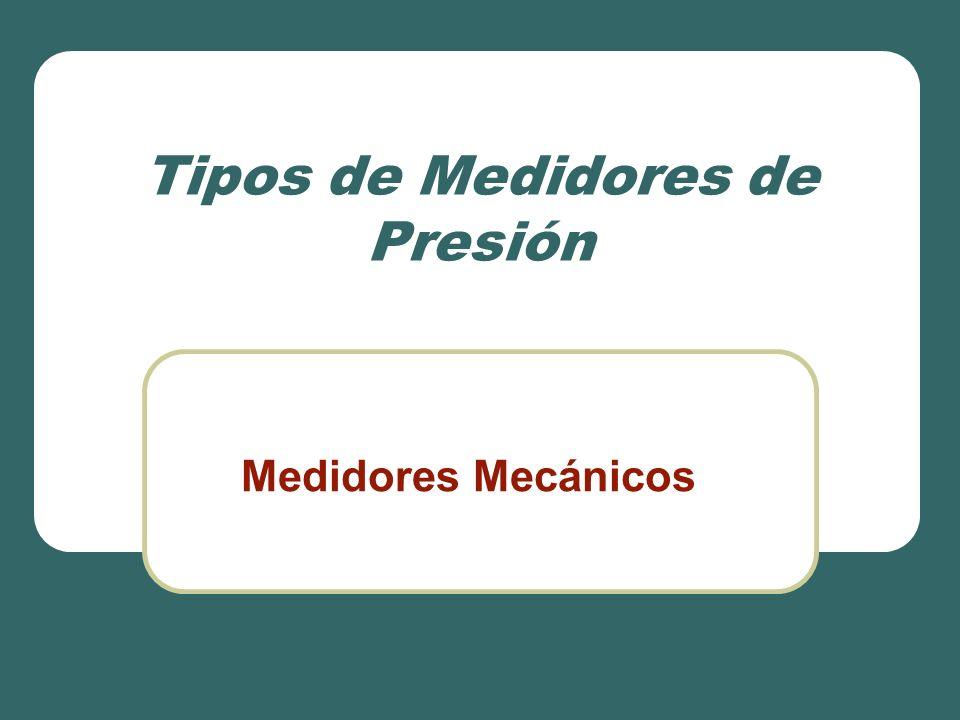 Tipos de Medidores de Presión Medidores Mecánicos