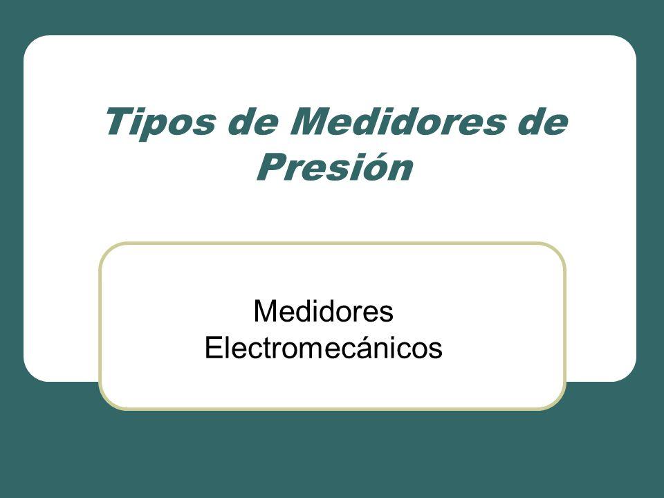 Tipos de Medidores de Presión Medidores Electromecánicos
