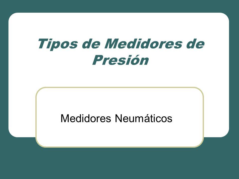 Tipos de Medidores de Presión Medidores Neumáticos