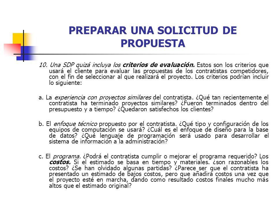 PREPARAR UNA SOLICITUD DE PROPUESTA 10. Una SDP quizá incluya los criterios de evaluación. Estos son los criterios que usará el cliente para evaluar l
