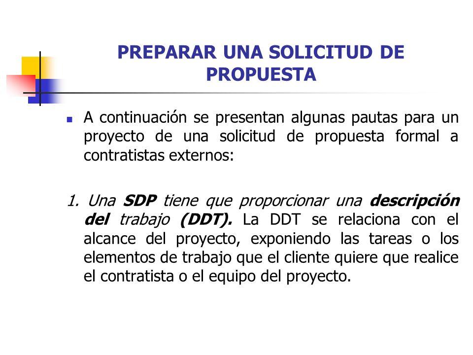 PREPARAR UNA SOLICITUD DE PROPUESTA A continuación se presentan algunas pautas para un proyecto de una solicitud de propuesta formal a contratistas ex