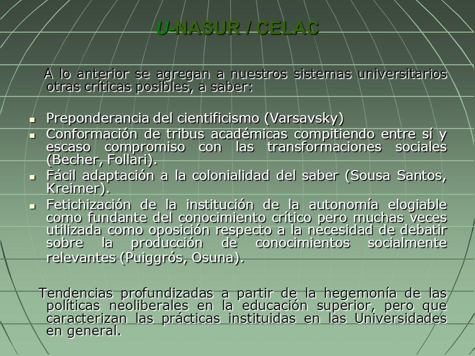 U-NASUR / CELAC A lo anterior se agregan a nuestros sistemas universitarios otras críticas posibles, a saber: A lo anterior se agregan a nuestros sist
