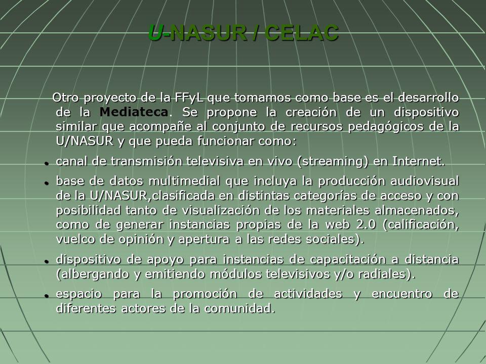 U-NASUR / CELAC Otro proyecto de la FFyL que tomamos como base es el desarrollo de la Se propone la creación de un dispositivo similar que acompañe al