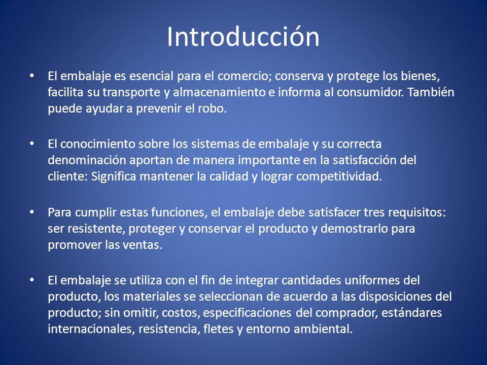 Introducción El embalaje es esencial para el comercio; conserva y protege los bienes, facilita su transporte y almacenamiento e informa al consumidor.