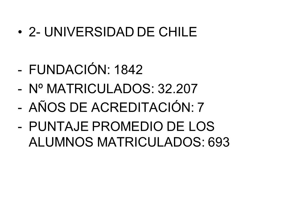 3- UNIVERSIDAD TÉCNICA FEDERICO SANTA MARÍA -FUNDACIÓN: 1926 -Nº MATRICULADOS: 11.136 -AÑOS DE ACREDITACIÓN: 6 -PUNTAJE PROMEDIO DE LOS ALUMNOS MATRICULADOS EN 2010: 673,96