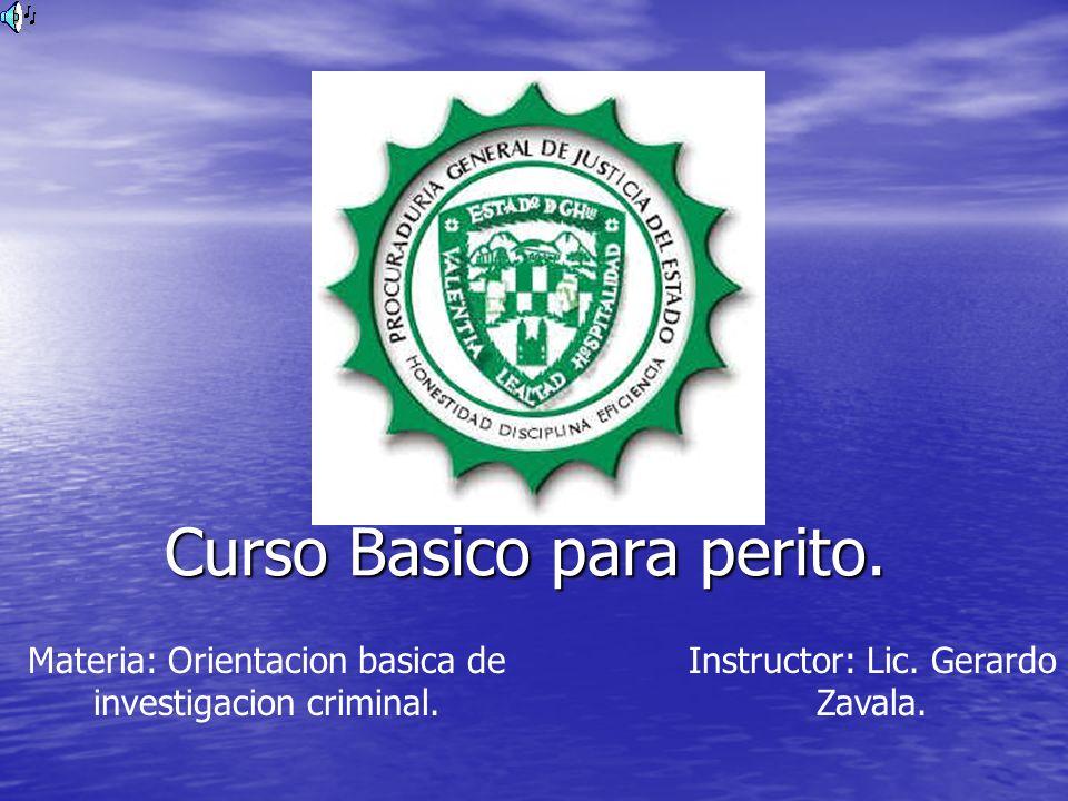 Curso Basico para perito.Materia: Orientacion basica de investigacion criminal.