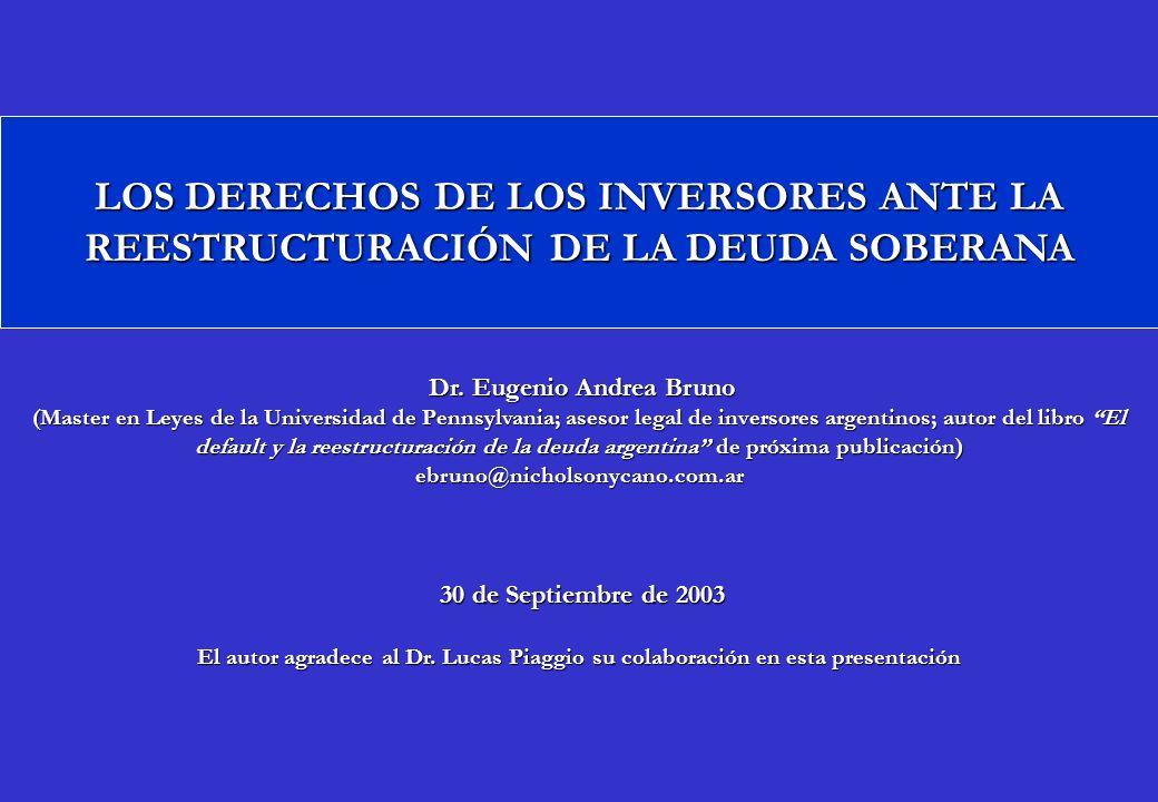 Dr. Eugenio Andrea Bruno Dr. Eugenio Andrea Bruno (Master en Leyes de la Universidad de Pennsylvania; asesor legal de inversores argentinos; autor del