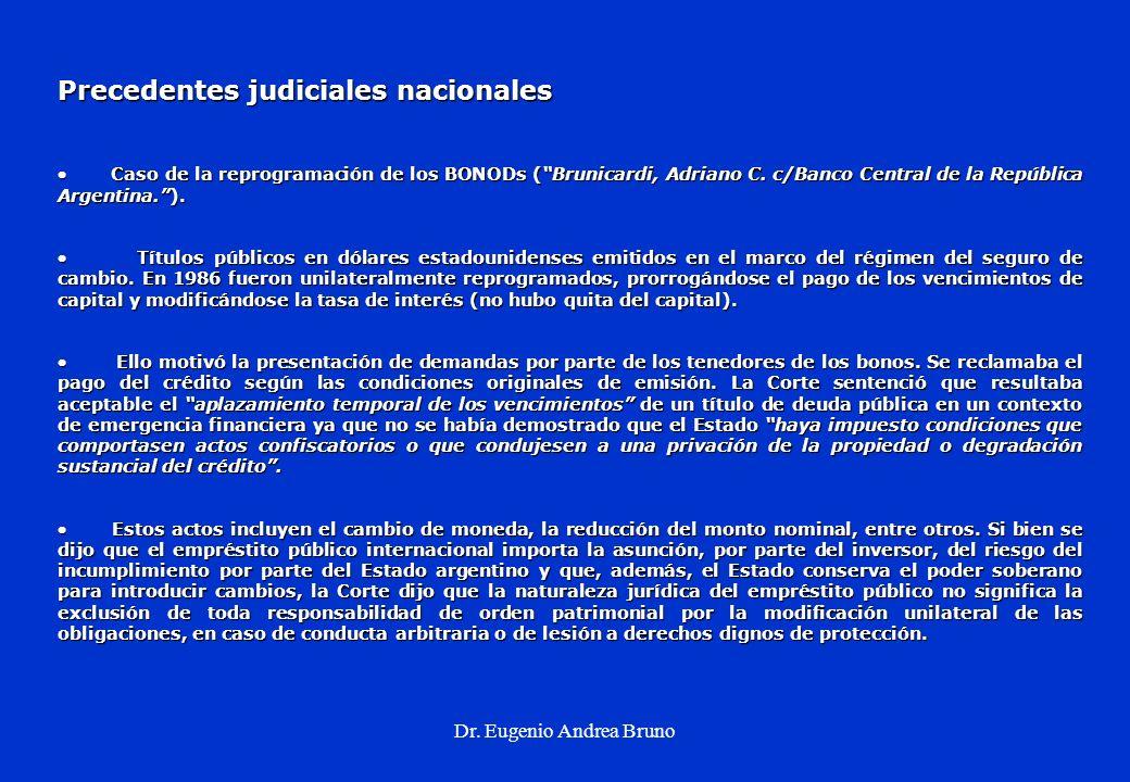 Dr. Eugenio Andrea Bruno Precedentes judiciales nacionales Caso de la reprogramación de los BONODs (Brunicardi, Adriano C. c/Banco Central de la Repúb