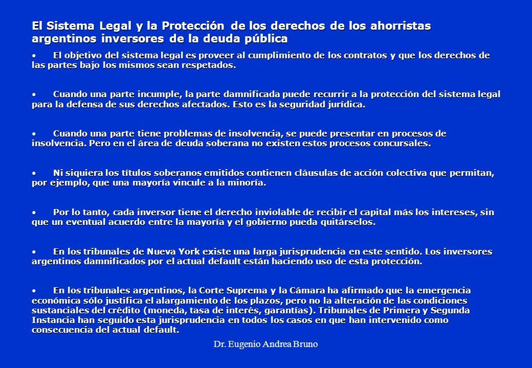 Dr. Eugenio Andrea Bruno El Sistema Legal y la Protección de los derechos de los ahorristas argentinos inversores de la deuda pública El objetivo del