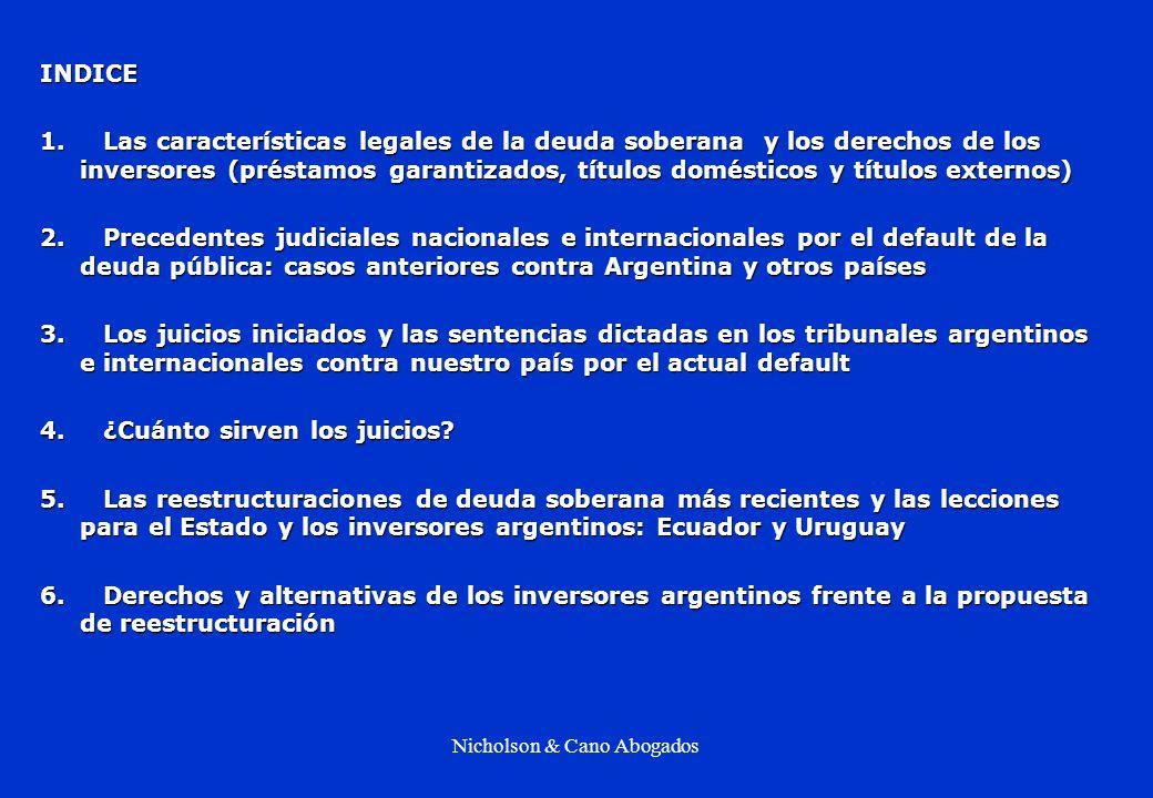 Nicholson & Cano Abogados INDICE 1. Las características legales de la deuda soberana y los derechos de los inversores (préstamos garantizados, títulos