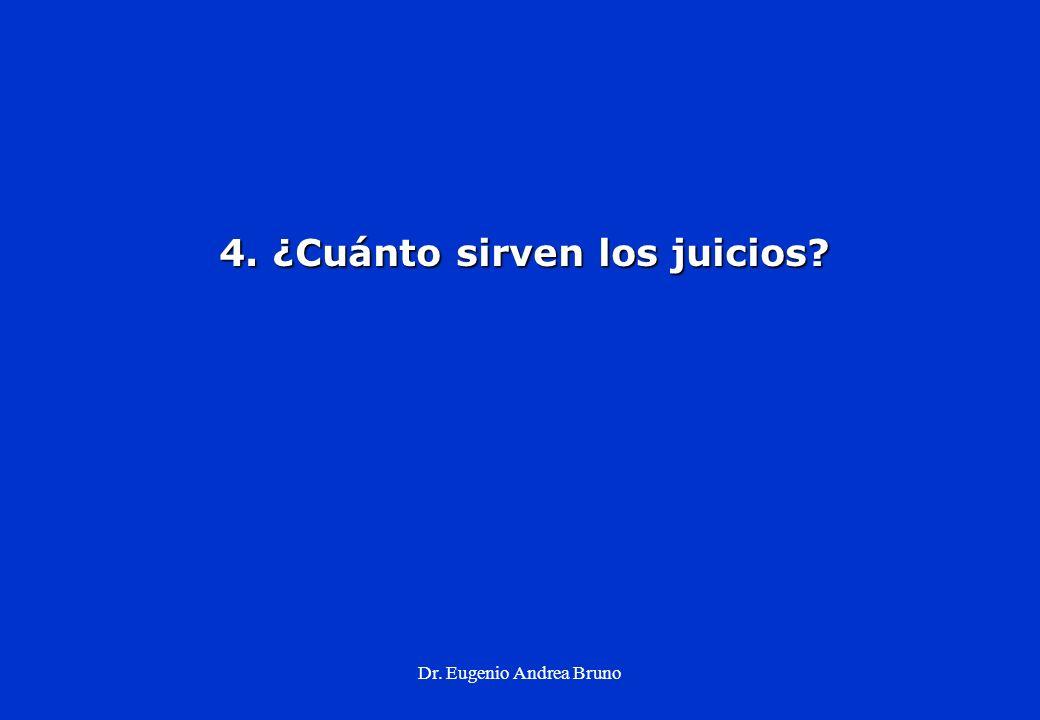 Dr. Eugenio Andrea Bruno 4. ¿Cuánto sirven los juicios?