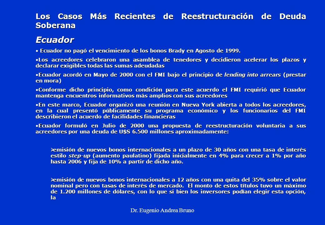 Dr. Eugenio Andrea Bruno Los Casos Más Recientes de Reestructuración de Deuda Soberana Ecuador Ecuador no pagó el vencimiento de los bonos Brady en Ag