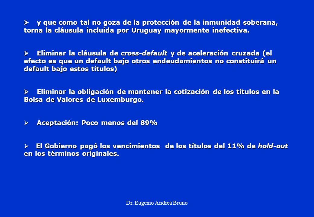 Dr. Eugenio Andrea Bruno y que como tal no goza de la protección de la inmunidad soberana, torna la cláusula incluida por Uruguay mayormente inefectiv