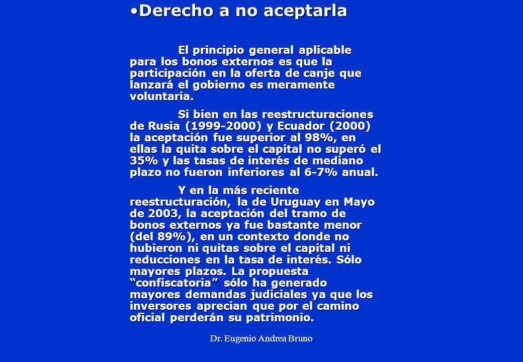 Dr. Eugenio Andrea Bruno Derecho a no aceptarlaDerecho a no aceptarla El principio general aplicable para los bonos externos es que la participación e