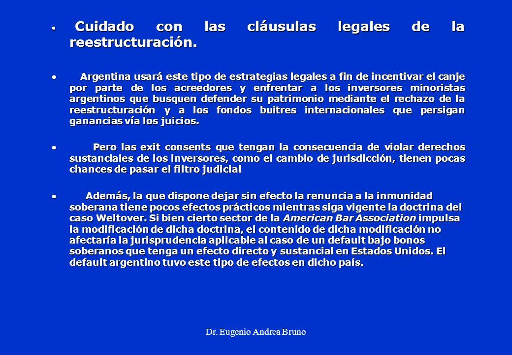Dr. Eugenio Andrea Bruno Cuidado con las cláusulas legales de la reestructuración. Cuidado con las cláusulas legales de la reestructuración. Argentina