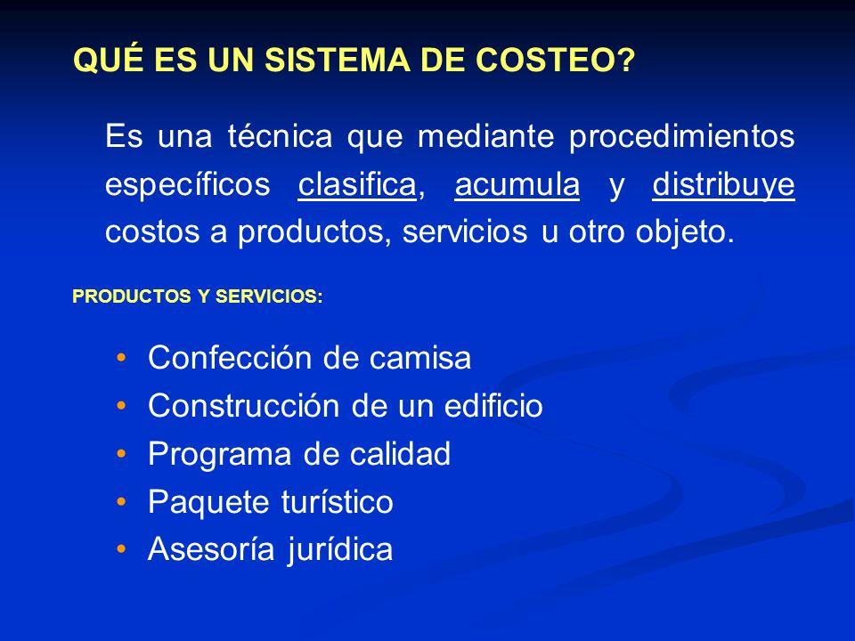 QUÉ ES UN SISTEMA DE COSTEO? Es una técnica que mediante procedimientos específicos clasifica, acumula y distribuye costos a productos, servicios u ot