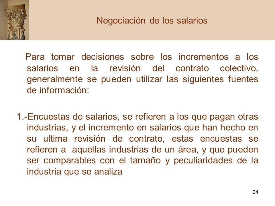 24 Para tomar decisiones sobre los incrementos a los salarios en la revisión del contrato colectivo, generalmente se pueden utilizar las siguientes fu